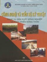 Công nghệ và tiến bộ kỹ thuật phục vụ sản xuất nông nghiệp và phát triển nông thôn