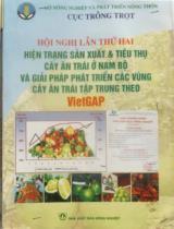 Hội nghị lần thứ hai: Hiện trạng sản xuất và tiêu thụ cây ăn trái ở Nam Bộ và giải pháp phát triển các vùng cây ăn trái tập trung theo VietGap