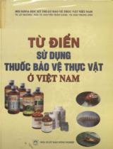Từ điển sử dụng thuốc bảo vệ thực vật ở Việt Nam