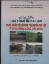 Nghiên cứu và sử dụng phân bón cho lúa ở Đồng bằng sông Cửu Long : Kỷ yếu hội thảo khoa học