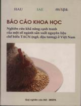 Nghiên cứu khả năng cạnh tranh của một số ngành sản xuất nguyên liệu chế biến thức ăn chăn nuôi (ngô, đậu tương) ở Việt Nam