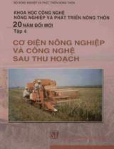 Khoa học công nghệ nông nghiệp và phát triển nông thôn 20 năm đổi mới. T. 4, Cơ điện nông nghiệp và công nghệ sau thu hoạch