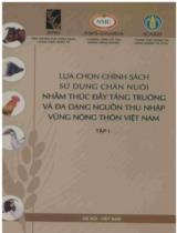 Lựa chọn chính sách sử dụng chăn nuôi nhằm thúc đẩy tăng trưởng và đa dạng nguồn thu nhập vùng nông thôn Việt Nam. T. 1, Phần văn bản
