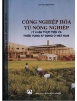 Công nghiệp hóa từ nông nghiệp - Lý luận, thực tiễn và triển vọng áp dụng ở Việt Nam