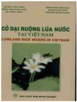 Cỏ dại ruộng lúa nước tại Việt Nam = Lowland rice weeds in Vietnam
